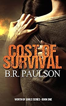 Cost of Survival (Worth of Souls Book 1) by [Paulson, B. R.]