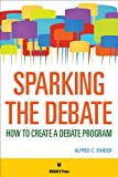 Sparking the Debate, Alfred C. Snider, 161770086X