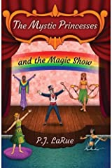 The Mystic Princesses and the Magic Show: Black and White Edition (Volume 2) Paperback