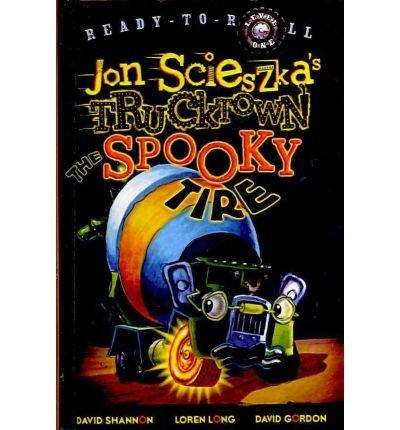Spooky Tire - [(The Spooky Tire )] [Author: Jon Scieszka] [Aug-2009]