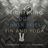 Brightening Our Inner Skies: Yin & Yoga