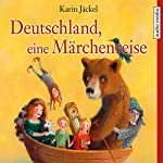 Deutschland, eine Märchenreise | Karin Jäckel