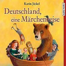 Deutschland, eine Märchenreise Hörbuch von Karin Jäckel Gesprochen von: Christoph Jablonka, Dagmar Bittner