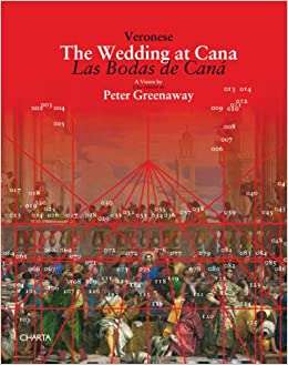 peter greenaway veronese the wedding at cana charta change performing arts
