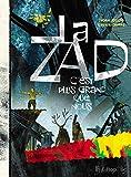 La ZAD. C'est plus grand que nous (ALBUMS) (French Edition)