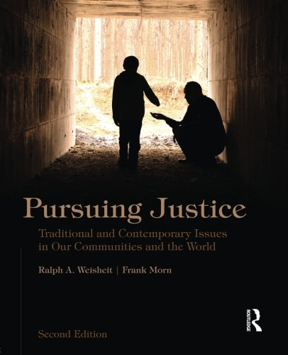 Pursuing Justice, Second Edition: Traditional and Contemporary Issues in Our Communities and the World