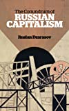 The Conundrum of Russian Capitalism : And the Semi-Periphery of Global Capitalism, Dzarasov, Ruslan, 0745332781