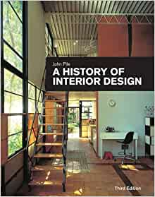 A history of interior design john f pile 9780470228883 for Interior design history books