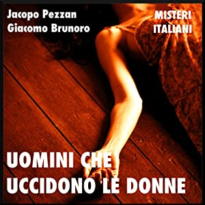Uomini che uccidono le donne [Men Who Kill Women] Audiobook