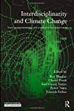 Interdisciplinarity and Climate Change: Transforming Knowledge and Practice for Our Global Future (Ontological Explorations), , 0415573882
