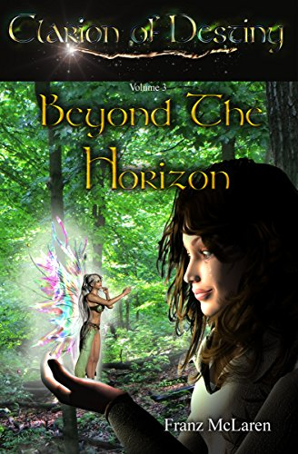 Beyond the Horizon: Book 3 of the Clarion of Destiny epic fantasy series