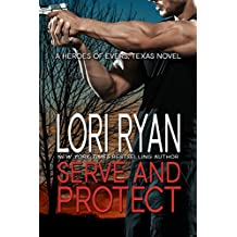 Serve and Protect (Heroes of Evers, TX Book 3)