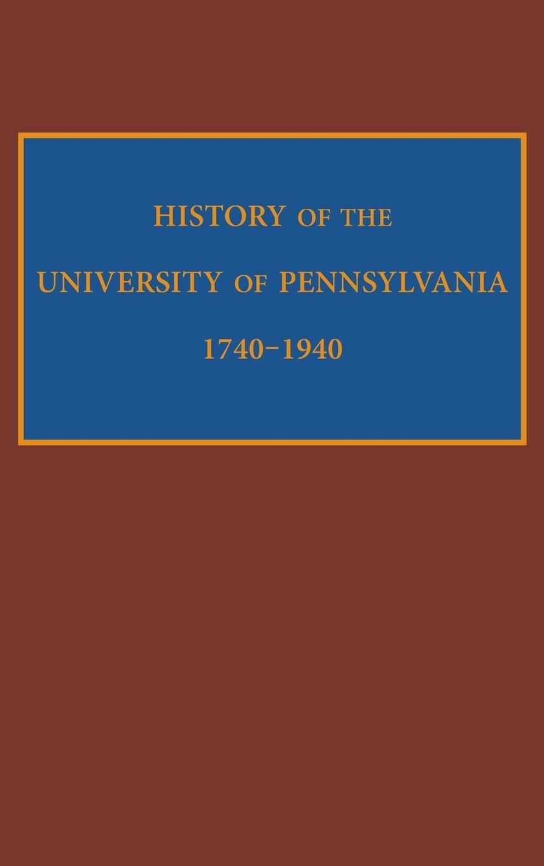 History of the University of Pennsylvania, 1740-1940, Cheyney, Edward Potts