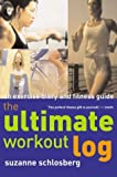 The Ultimate Workout Log, Suzanne Schlosberg, 0618132708