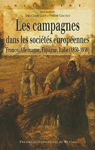 Les campagnes dans les sociétés européennes (1830-1930) : France, Allemagne, Espagne, Italie (1830-1930) par Jean-Claude Caron
