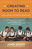 Creating Room to Read, John Wood, 0142180505