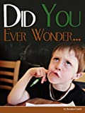 Did You Ever Wonder..., Brendan Lynch, 0982524307