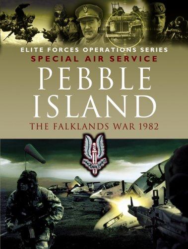 Download Pebble Island: The Falklands War 1982 (Elite Forces Operations Series) PDF
