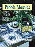 Pebble Mosaics, Deborah Schneebeli-Morrell and Gloria Nicol, 155297572X