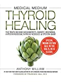 Book cover from Medical Medium Thyroid Healing: The Truth behind Hashimotos, Graves, Insomnia, Hypothyroidism, Thyroid Nodules & Epstein-Barr [Paperback] [Dec 06, 2017] Anthony William by Anthony William