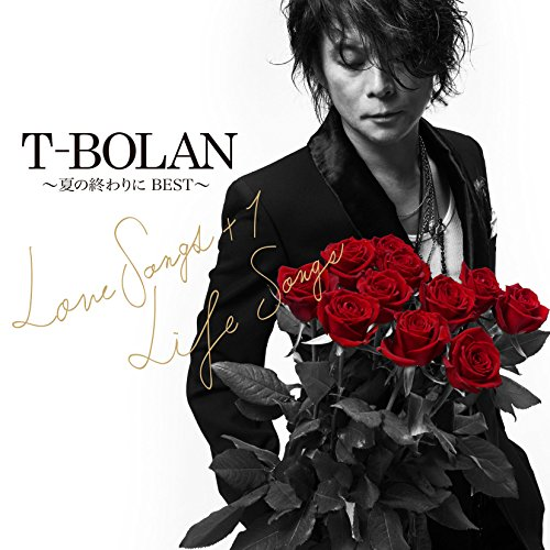 T-BOLAN / T-BOLAN ~夏の終わりに BEST~ LOVE SONGS +1 & LIFE SONGS