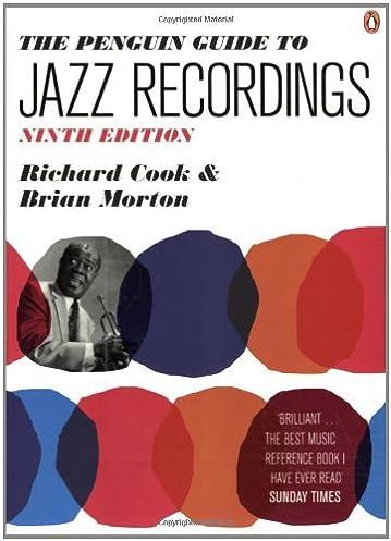 the penguin guide to jazz recordings ninth edition richard cook rh amazon com penguin jazz guide 10th edition penguin jazz guide crowns