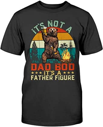 Retro Bear Its Not A Dad Bod Its A Father Figure Shirt Funny Daddy Bear Fathers day Shirt Unisex Short Long Sleeve Ladies V-Neck Tank Men Women Tee Gifts