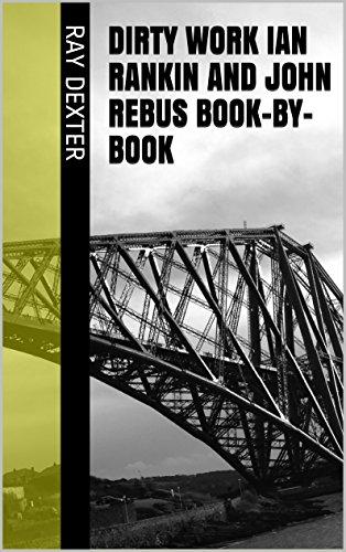 Dirty Work Ian Rankin and John Rebus Book-by-Book
