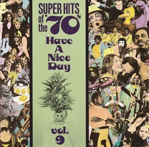 Super Hits of the '70s: Have a Nice Day, Vol. - Popular 70s