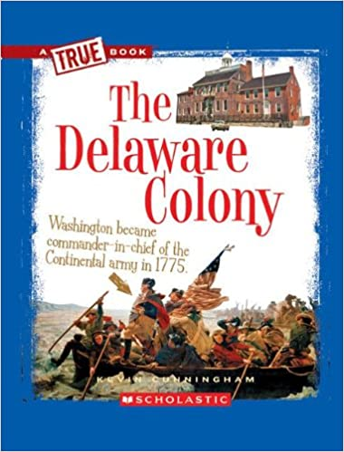 The Delaware Colony (True Books): Kevin Cunningham: 9780531266014 ...