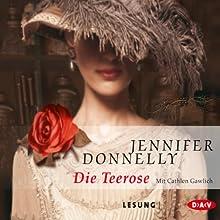 Die Teerose Hörbuch von Jennifer Donnelly Gesprochen von: Cathlen Gawlich