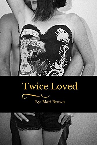 Twice Loved by [Brown, Mari]