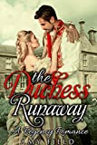 The Duchess Runaway: A Duchess Romance Short Story (The Pendleton Regency Romance Series Book 2)