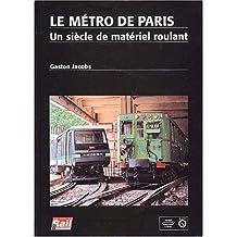 Le métro de Paris, un siècle de matériel roulant