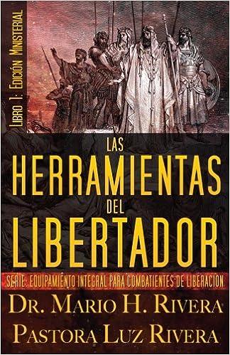 Las Herramientas del Libertador - Libro 1: Serie: Equipamiento ...