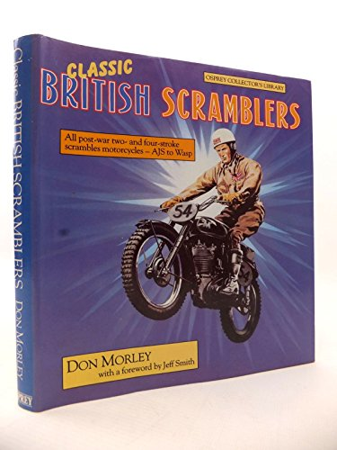 Classic British scramblers: All post-war two-stroke and four-stroke scrambles motorcycles, AJS to Wasp (Osprey collector's library)