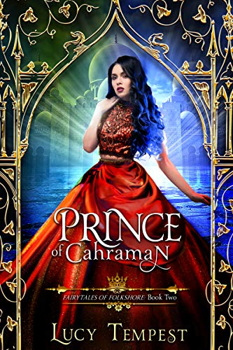 Prince of Cahraman: A Retelling of Aladdin (Fairytales of Folkshore Book 2) -