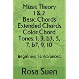 Music Theory 1 & 2 Basic Chords and Extended Chords Color Chord Tones: 1, 3, b3, 5, 7, b7, 9, 10: Beginners To Advanced