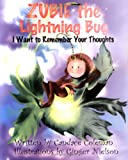 Zubie the Lightning Bug: I Want to Remember Your Thoughts