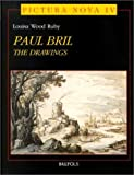 The Drawings of Paul Bril: A Study of Their Role in Seventeenth-Century European Landscape (PICT 4) (PICTURA NOVA)