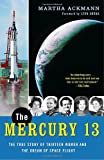 The Mercury 13, Martha Ackmann, 0375758933