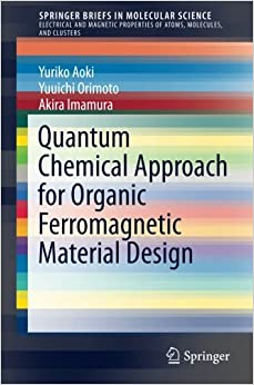 Quantum Chemical Approach for Organic Ferromagnetic Material Design (SpringerBriefs in Molecular Science)