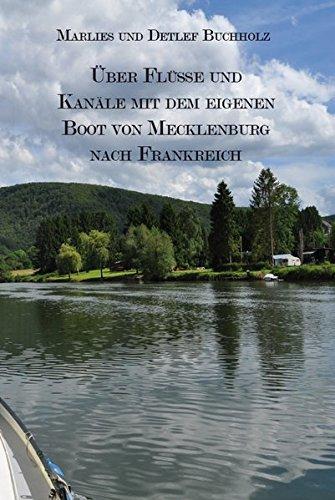 Über Flüsse und Kanäle mit dem eigenen Boot von Mecklenburg nach Frankreich