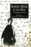 Front cover for the book School House in the Wind: A Trilogy by Anne Treneer by Anne Treneer