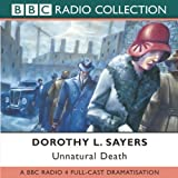 Unnatural Death: BBC Radio 4 Full-cast Dramatisation (BBC Radio Collection)