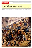 img - for Londres, 1851-1901: L'ere victorienne ou le triomphe des inegalites (Serie Memoires) (French Edition) book / textbook / text book