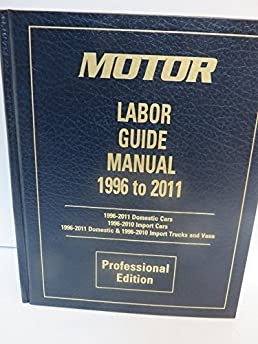 motor labor guide manual 1996 to 2011 professional edition motor rh amazon com motor labor guide manual 2018 motor labor guide manual for sale