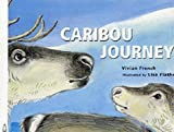 img - for Caribou Journey (Fantastic Journeys) book / textbook / text book