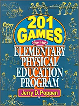 201 Games for the Elementary Physical Education Program: Jerry D ...
