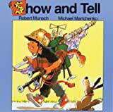 Show and Tell, Robert Munsch, 1550371959